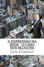 A Expressão Na Rede - o Caso Dos Blogues by Luís Carmelo (2014, Paperback)