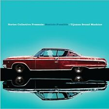 Bostich + Fussible - Tijuana Sound Machine (nortec Collective Presents) [New Vin