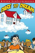 DARE TO DREAM - GRAPHIC NOVEL Real Estate Kids Book Investor Rags to Riches