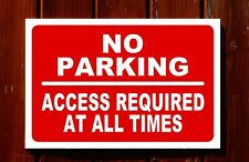 No Parking Acess Required at All Times Sign 3mm Foamex PVC Plastic 30x20cm