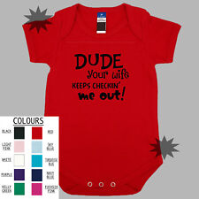 DUDE YOUR WIFE KEEPS CHECKING ME OUT Baby Romper Funny Boy Girl  One Piece