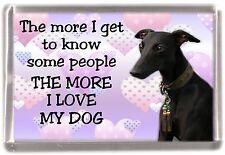 "Whippet (Black) Dog Fridge Magnet ""THE MORE I LOVE MY DOG"" No 2 by Starprint"