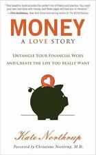 Money, A Love Story: Untangle Your Financial Woes and Create the Life You Reall