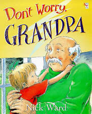 Don't Worry, Grandpa by Nick Ward (Paperback, 1998)