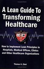 A Lean Guide to Transforming Healthcare : How to Implement Lean Principles in...
