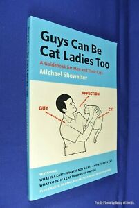 GUYS CAN BE CAT LADIES TOO Michael Showalter FUNNY BLOKES & CATS PUSSYCAT BOOK