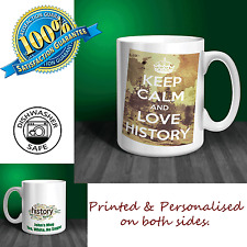 Keep Calm and Love History Personalised Ceramic Mug. Perfect gift for Teacher