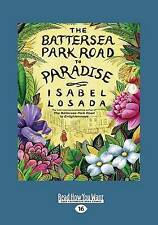 NEW The Battersea Park Road to Paradise: Five Adventures in Doing and Being