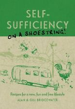 Self-Sufficiency on a Shoestring: Recipes for a ne