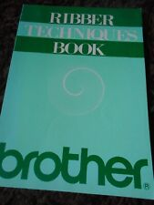 RIBBER TECHNIQUES BOOK BY BROTHER