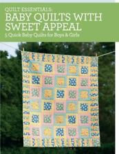 Quilt Essentials - Baby Quilts with Sweet Appeal: 5 Quick Baby Quilts for Boys &