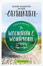Wochenend und Wohnmobil - Kleine Auszeiten an der Ostseeküste. Camping- & Stellp