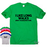 I Like Long Walks funny T shirt humour mens gift womens sarcastic tee slogan top