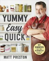 Yummy, Easy, Quick, Paperback by Preston, Matt, Brand New, Free shipping