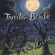 Trailer Bride, Whine De Lune, Excellent