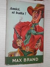 AMICI SI BALLA Max Brand Martello 1952 libro romanzo narrativa storia racconto