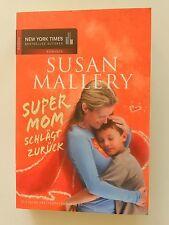 Susan Mallery Super Mom schlägt zurück Roman Mira Verlag Buch