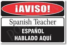 Warning Spanish Teacher - NEW Novelty Humor Poster (hu239)