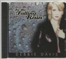 DEBBIE DAVIS in the falling rain CD 10 tracks YOU SHOWED ME afraid DANCE MIX