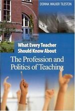 What Every Teacher Should Know About the Profession and Politics of Te-ExLibrary