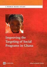 World Bank Studies: Improving the Targeting of Social Programs in Ghana by...