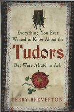 """TERRY BREVERTON - """"EVERYTHING YOU EVER WANTED TO KNOW ABOUT THE TUDORS"""" (2014)"""