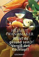 Willst du gesund sein? Vergiß den Kochtopf! von Wandmake...   Buch   Zustand gut