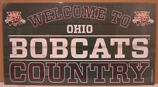 """OHIO BOBCATS WELCOME TO BOBCATS COUNTRY WOOD SIGN 13""""X24'' NEW WINCRAFT"""