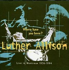 Luther Allison - Where Have You Been? Live in Montreux 1976-1994 [CD]