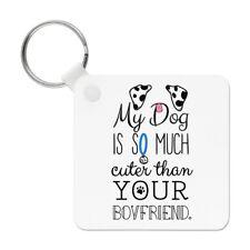 My Dog Is Cuter Than Your Boyfriend Dalmation Keyring Key Chain Puppy Funny