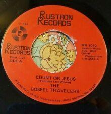 Unknown Black Gospel Funk Soul 45 Gospel Travelers Count On Jesus RUSTRON HEAR