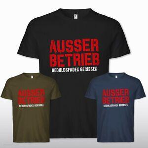 AUSSER BETRIEB Geduldsfaden gerissen Arbeit Spruch Beruf Fun Geschenk T-Shirt