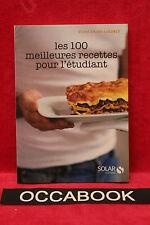 Les 100 meilleures recettes pour l'étudiant - Sylvie GIRARD-LAGORCE