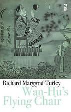 Wan-hu's Flying Chair (Salt Modern Poets S.), Turley, Richard Marggraf, Good Boo