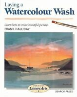 Step-By-Step Leisure Arts: Laying a Watercolour Wash : Learn How to Create...