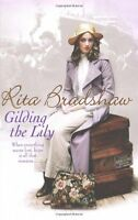 Gilding the Lily: A captivating saga of love, sisters and tragedy,Rita Bradshaw