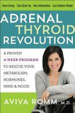 The Adrenal Thyroid Revolution: A Proven 4-Week Program to Rescue Your by Romm