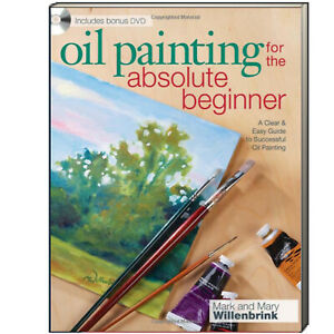 Oil Painting for the Absolute Beginner Mary & Mark Willenbrink (Paperback)
