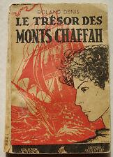 Le Trésor des Monts Chaffah R DENIS & CYRIL La Toison d'Or éd Alsatia 1941