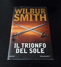 Il trionfo del sole - Wilbur Smith - Prima Edizione Longanesi La Gaja Scienza -