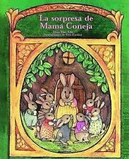 LA Sorpresa De Mama Coneja (Small Books) (Cuentos Para Todo el Ano (Little Books