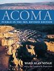 NEW Acoma: Pueblo in the Sky by Ward Alan Minge