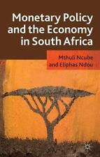 Monetary Policy and the Economy in South Africa by Mthuli Ncube and Eliphas...