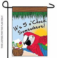 "It's Five O'Clock Somewhere Tiki Bar Garden Flag 18"" x 12"" Flag (NO POLE)"
