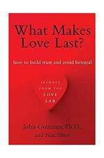What Makes Love Last?: How to Build Trust and Avoid Betrayal Free Shipping