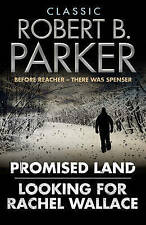 Classic Robert B. Parker:  Looking for Rachel Wallace ,  Promised Land by Robert