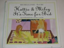 Hattie & Miley It's Time For Bed by Michelle Jones Moore  Cyndi A Dyer 2011