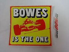 Bowes Is The One IndyCar Decal Indianapolis 500 Nascar USAC Bowes Seal Fast