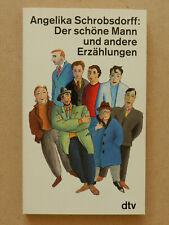 Angelika Schrobsdorff Der schöne Mann und andere Erzählungen