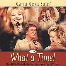NEW - What A Time! by Bill & Gloria Gaither